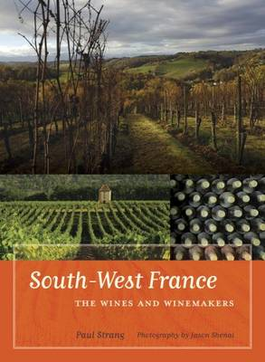 South-West France: The Wines and Winemakers (Hardback)