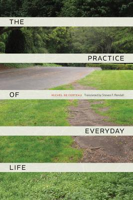 The Practice of Everyday Life (Paperback)
