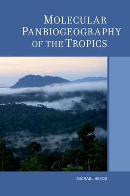 Molecular Panbiogeography of the Tropics - Species and Systematics 4 (Hardback)