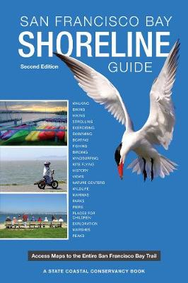 San Francisco Bay Shoreline Guide: A State Coastal Conservancy Book: Access Maps to the Entire San Francisco Bay Trail (Paperback)