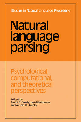 Natural Language Parsing: Psychological, Computational, and Theoretical Perspectives - Studies in Natural Language Processing (Paperback)