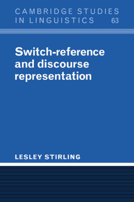 Switch-reference and Discourse Representation - Cambridge Studies in Linguistics No. 63 (Paperback)