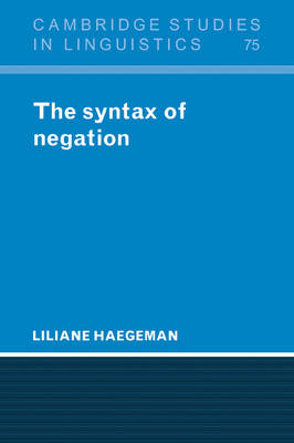 The Syntax of Negation - Cambridge Studies in Linguistics No. 75 (Paperback)