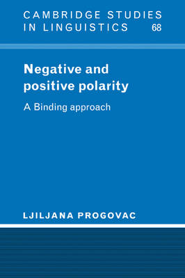 Negative and Positive Polarity: A Binding Approach - Cambridge Studies in Linguistics No. 68 (Paperback)