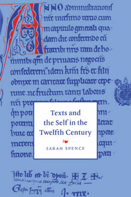 Texts and the Self in the Twelfth Century - Cambridge Studies in Medieval Literature No. 30 (Paperback)