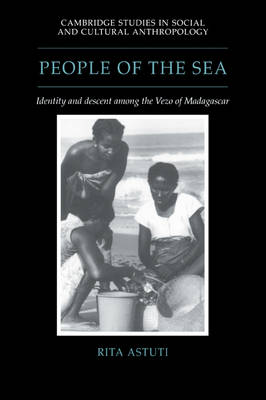 People of the Sea: Identity and Descent Among the Vezo of Madagascar - Cambridge Studies in Social and Cultural Anthropology No. 95 (Paperback)