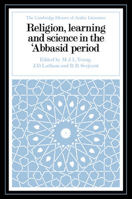 Religion, Learning and Science in the 'Abbasid Period - The Cambridge History of Arabic Literature (Paperback)