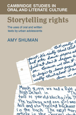Storytelling Rights: The Uses of Oral and Written Texts by Urban Adolescents - Cambridge Studies in Oral and Literate Culture No. 11 (Paperback)