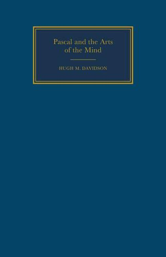 Pascal and the Arts of the Mind - Cambridge Studies in French v. 46 (Paperback)