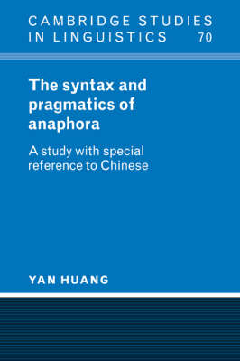 The Syntax and Pragmatics of Anaphora: A Study with Special Reference to Chinese - Cambridge Studies in Linguistics No. 70 (Paperback)