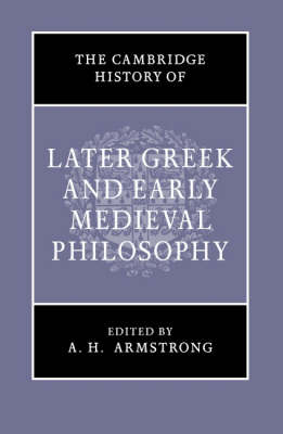 The Cambridge History of Later Greek and Early Medieval Philosophy (Hardback)