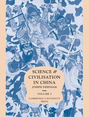 Science and Civilisation in China: Introductory Orientations Volume 1 - Science and Civilisation in China (Hardback)
