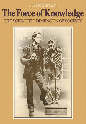 The Force of Knowledge: The Scientific Dimension of Society (Paperback)
