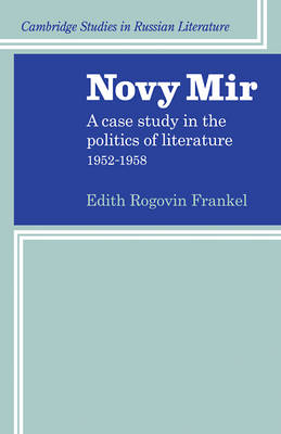 Novy Mir: A Case Study in the Politics of Literature 1952-1958 - Cambridge Studies in Russian Literature (Paperback)