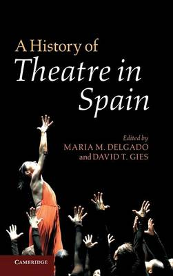 A History of Theatre in Spain (Hardback)