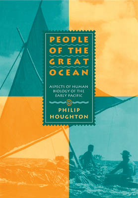 People of the Great Ocean: Aspects of Human Biology of the Early Pacific (Paperback)