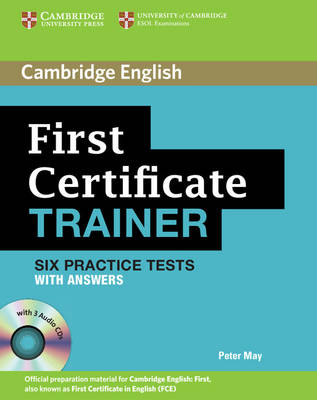 First Certificate Trainer Six Practice Tests with Answers and Audio CDs (3) (Mixed media product)