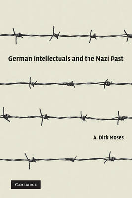 German Intellectuals and the Nazi Past (Paperback)
