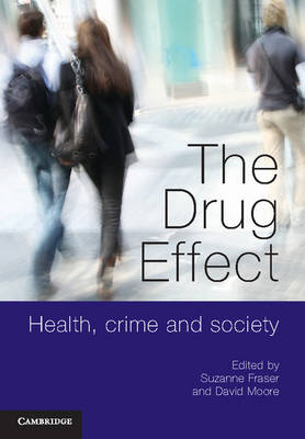 The Drug Effect: Health, Crime and Society (Paperback)