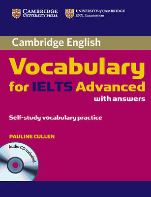 Cambridge Vocabulary for IELTS Advanced Band 6.5+ with Answers and Audio CD (Mixed media product)