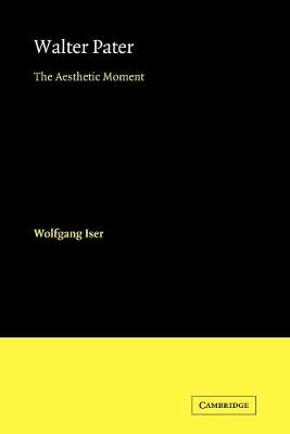 Walter Pater: The Aesthetic Moment - European Studies in English Literature (Paperback)
