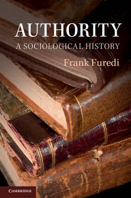 The Authority: A Sociological History (Paperback)