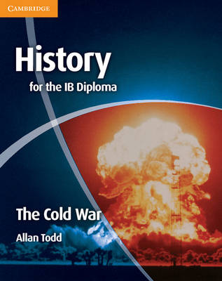 History for the IB Diploma: The Cold War: Twentieth Century World History - IB Diploma (Paperback)