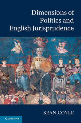 Dimensions of Politics and English Jurisprudence (Hardback)