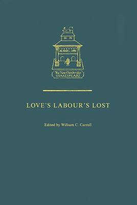 Love's Labour's Lost - The New Cambridge Shakespeare (Hardback)