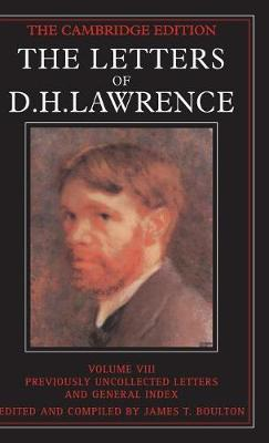 The Letters of D.H. Lawrence: Volume 8, Previously Unpublished Letters and General Index - Cambridge Edition of the Letters of D.H. Lawrence (Hardback)