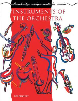 Instruments of the Orchestra - Cambridge Assignments in Music (Paperback)
