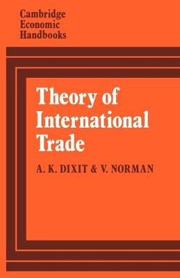 Theory of International Trade: A Dual, General Equilibrium Approach - Cambridge Economic Handbooks (Paperback)