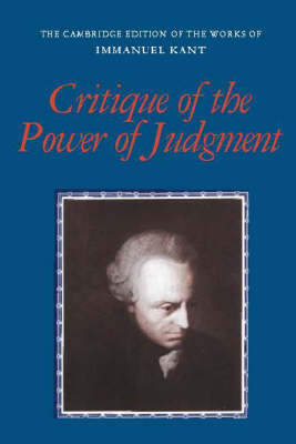 Critique of the Power of Judgment - The Cambridge Edition of the Works of Immanuel Kant (Paperback)