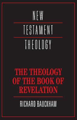 The Theology of the Book of Revelation - New Testament Theology (Paperback)