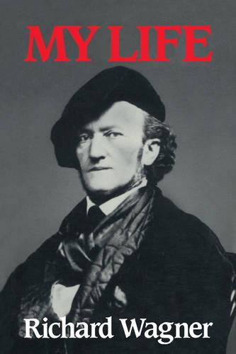 Richard Wagner: My Life (Paperback)