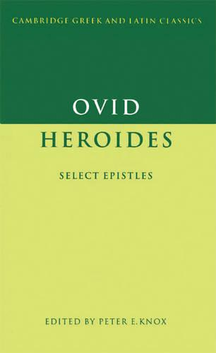 Ovid: Heroides: Select Epistles - Cambridge Greek and Latin Classics (Paperback)