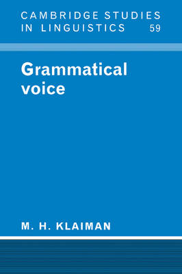 Grammatical Voice - Cambridge Studies in Linguistics No. 59 (Paperback)