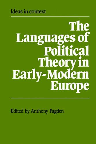 The Languages of Political Theory in Early-Modern Europe - Ideas in Context No.4 (Paperback)