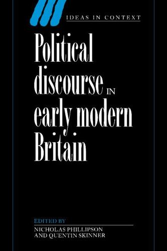 Political Discourse in Early Modern Britain - Ideas in Context No. 24 (Hardback)