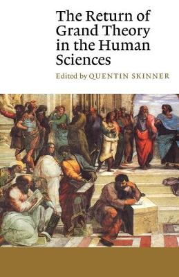 The Return of Grand Theory in the Human Sciences - CANTO (Paperback)