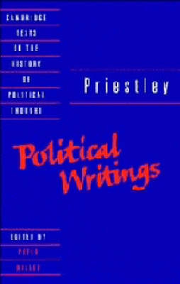 Priestley: Political Writings - Cambridge Texts in the History of Political Thought (Hardback)
