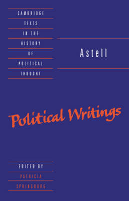 Astell: Political Writings - Cambridge Texts in the History of Political Thought (Paperback)