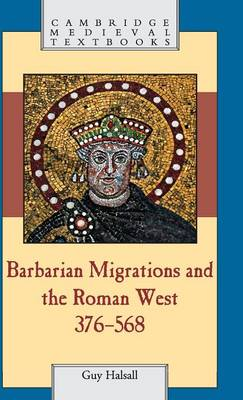 Barbarian Migrations and the Roman West, 376-568 - Cambridge Medieval Textbooks (Hardback)
