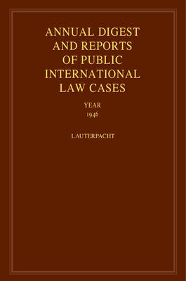 International Law Reports: Annual Digest of Public International Law Cases 1946 v.13 - International Law Reports (Hardback)