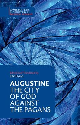 Augustine: The City of God against the Pagans - Cambridge Texts in the History of Political Thought (Paperback)