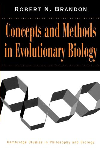 Concepts and Methods in Evolutionary Biology - Cambridge Studies in Philosophy and Biology (Paperback)