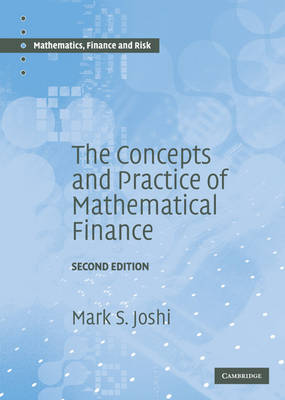 The Concepts and Practice of Mathematical Finance - Mathematics, Finance and Risk No. 8 (Hardback)