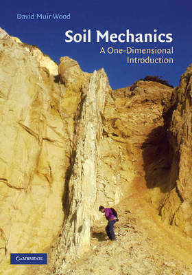 Soil Mechanics: A One Dimensional Introduction (Hardback)