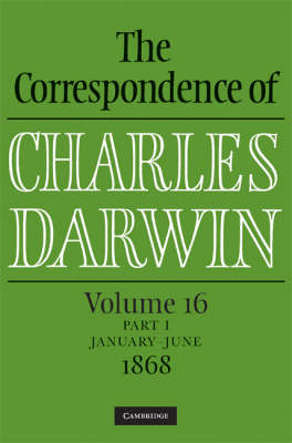 The Correspondence of Charles Darwin Parts 1 and 2 Hardback: Volume 16, 1868: Parts 1 and 2: 1868 January to June, July to December - The Correspondence of Charles Darwin (Hardback)