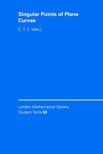 Singular Points of Plane Curves - London Mathematical Society Student Texts No. 63 (Paperback)